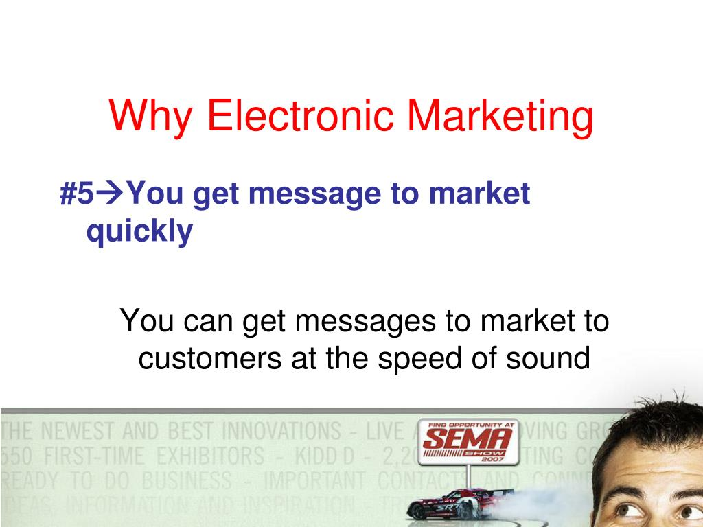 Why Electronic Marketing