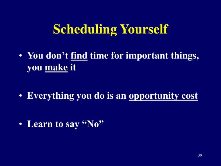 Scheduling Yourself