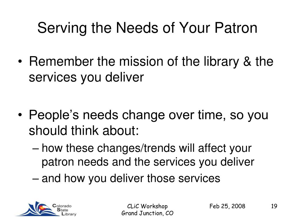 Serving the Needs of Your Patron
