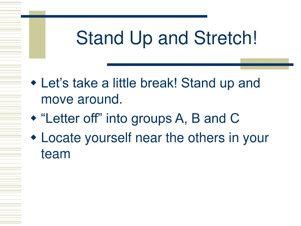 Stand Up and Stretch!