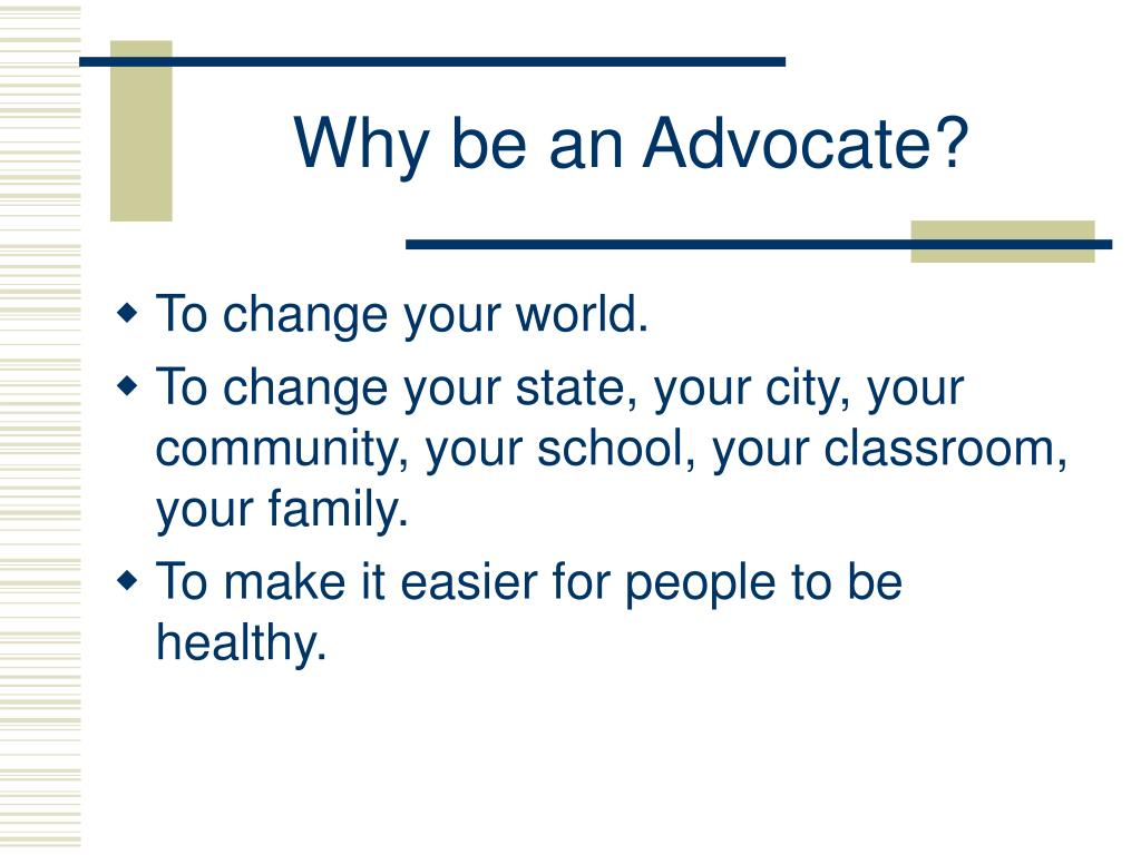 Why be an Advocate?
