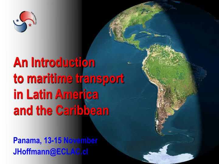 An introduction to maritime transport in latin america and the caribbean l.jpg