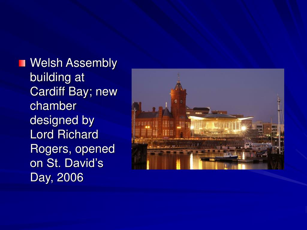 Welsh Assembly building at Cardiff Bay; new chamber designed by Lord Richard Rogers, opened on St. David's Day, 2006