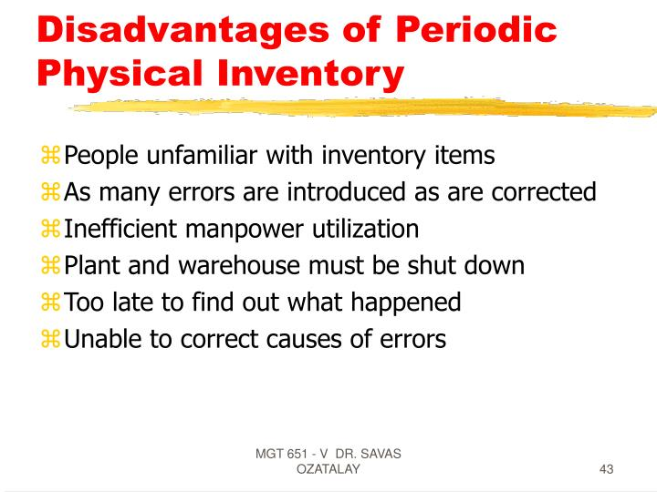 Disadvantages of Periodic Physical Inventory