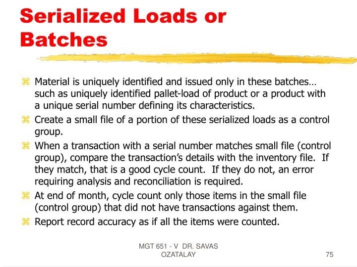 Serialized Loads or Batches