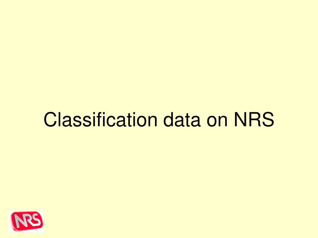 Classification data on NRS