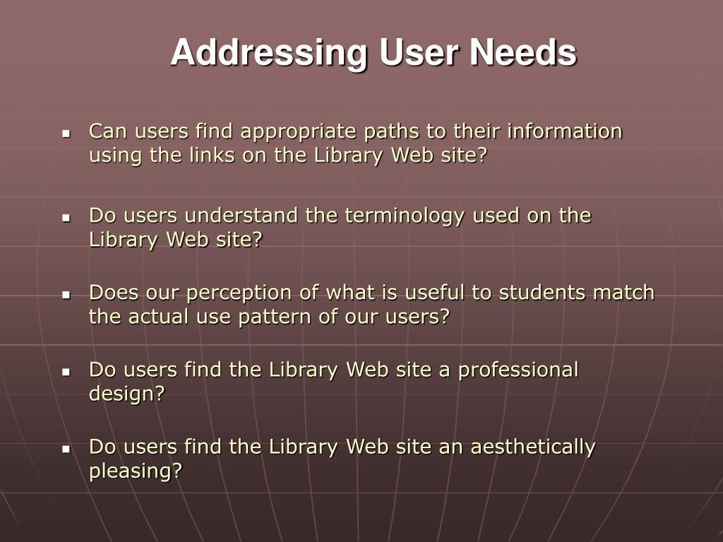 Addressing User Needs