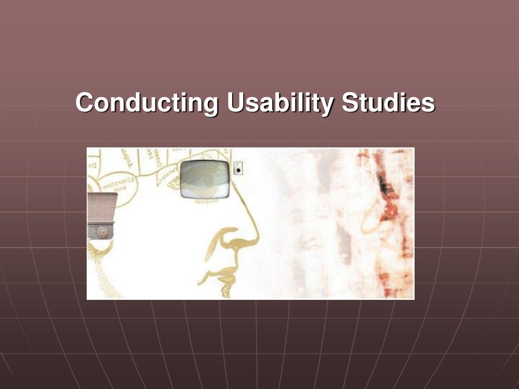 Conducting Usability Studies