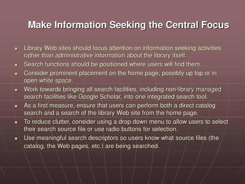 Make Information Seeking the Central Focus