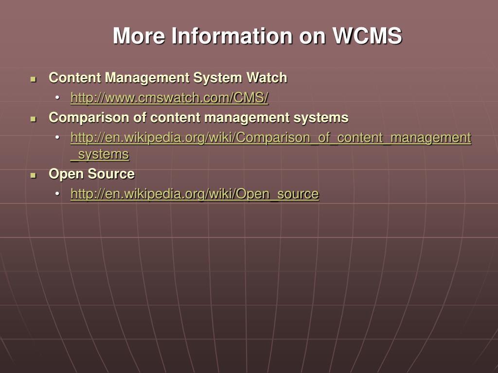 More Information on WCMS