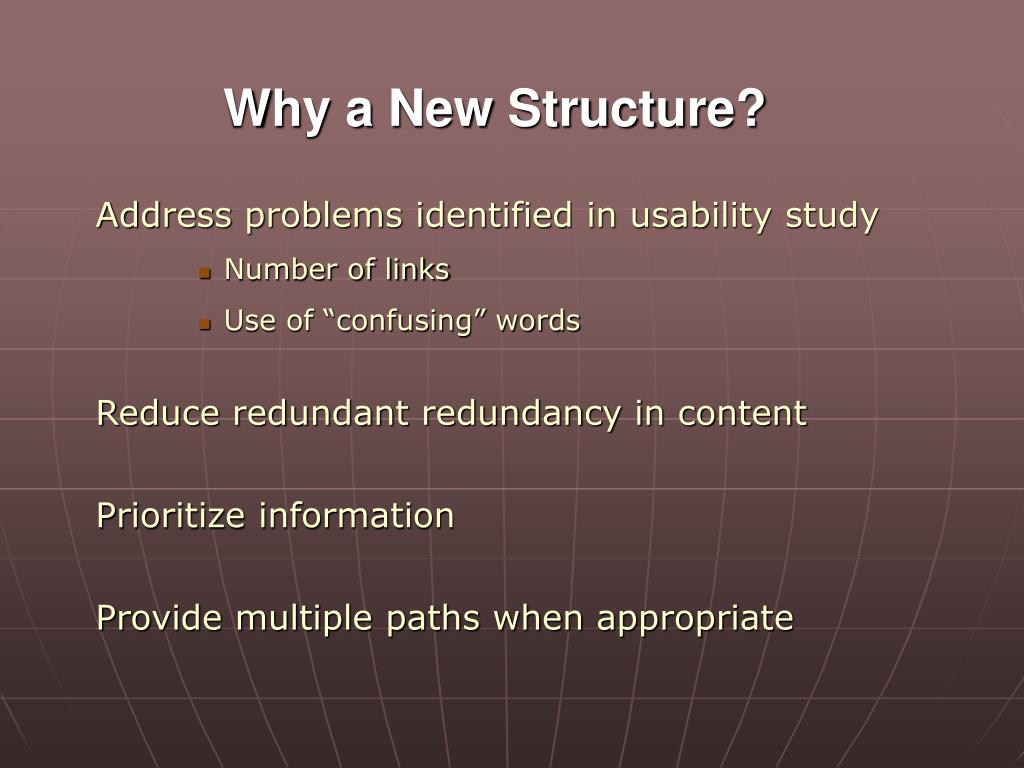 Why a New Structure?