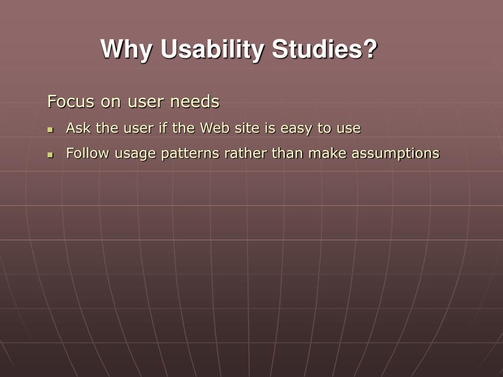 Why Usability Studies?