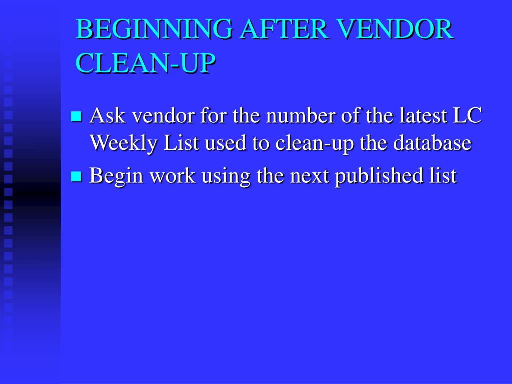 BEGINNING AFTER VENDOR CLEAN-UP