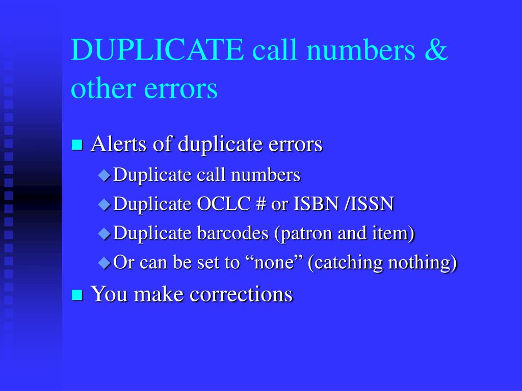 DUPLICATE call numbers & other errors
