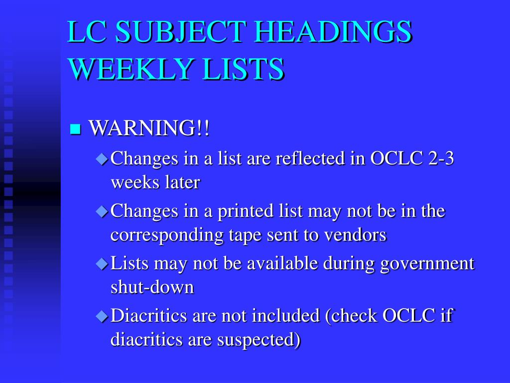 LC SUBJECT HEADINGS WEEKLY LISTS