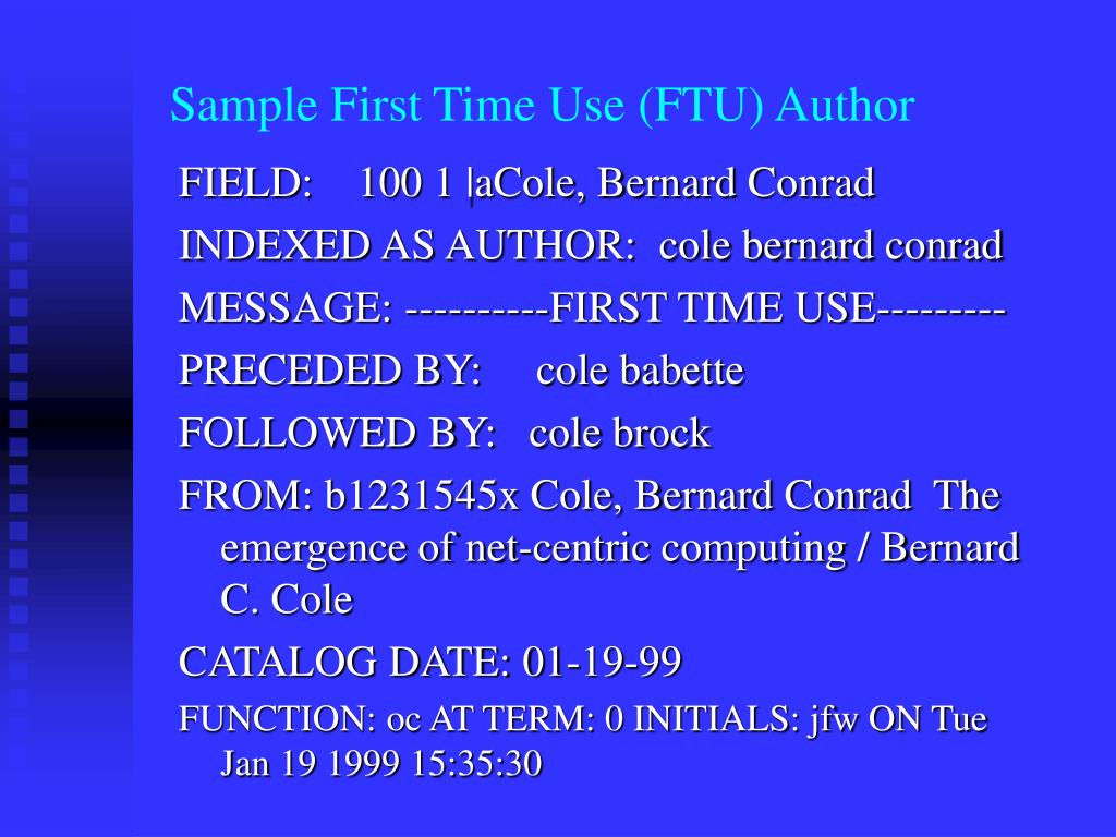 Sample First Time Use (FTU) Author