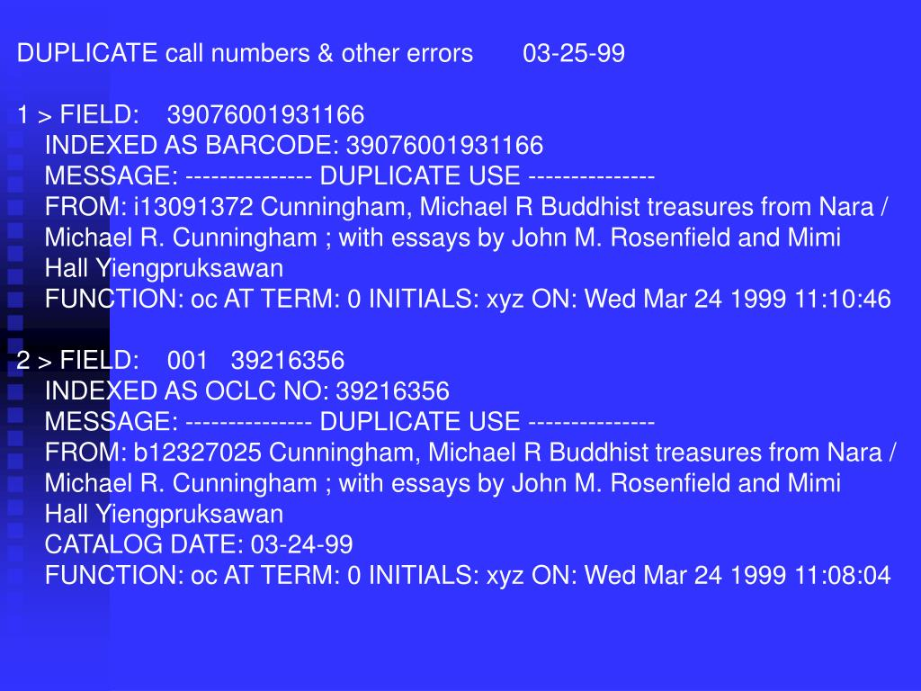 DUPLICATE call numbers & other errors       03-25-99