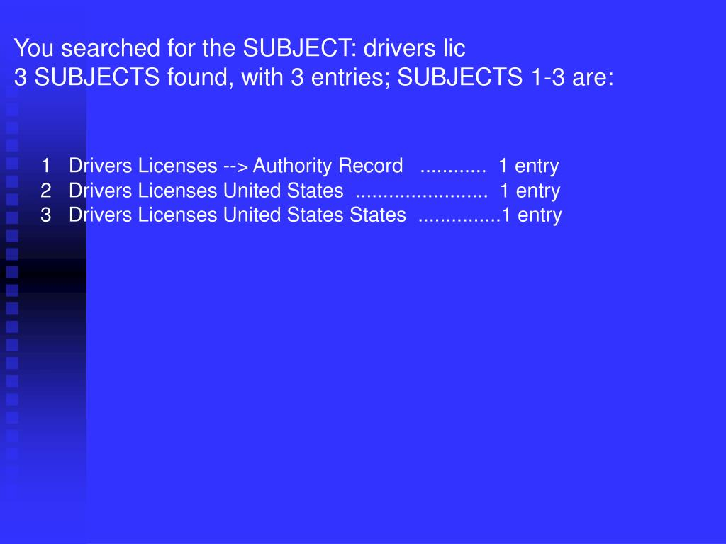 You searched for the SUBJECT: drivers lic