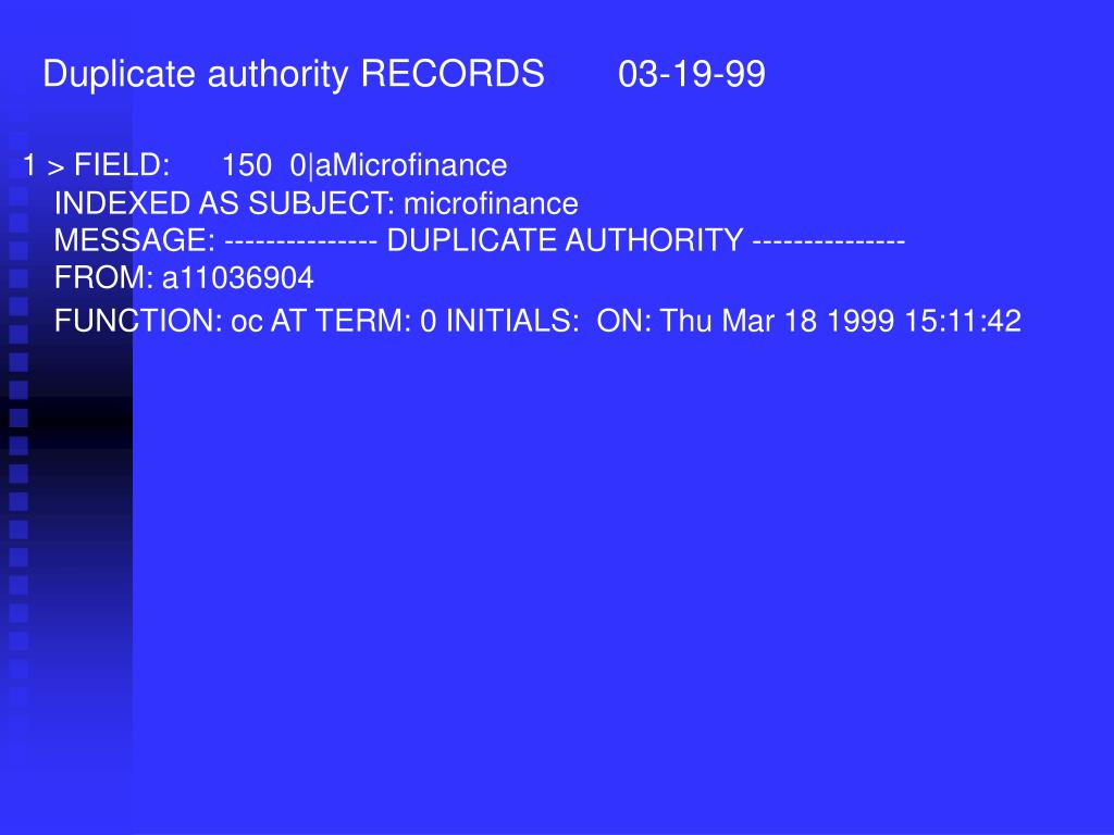 Duplicate authority RECORDS       03-19-99