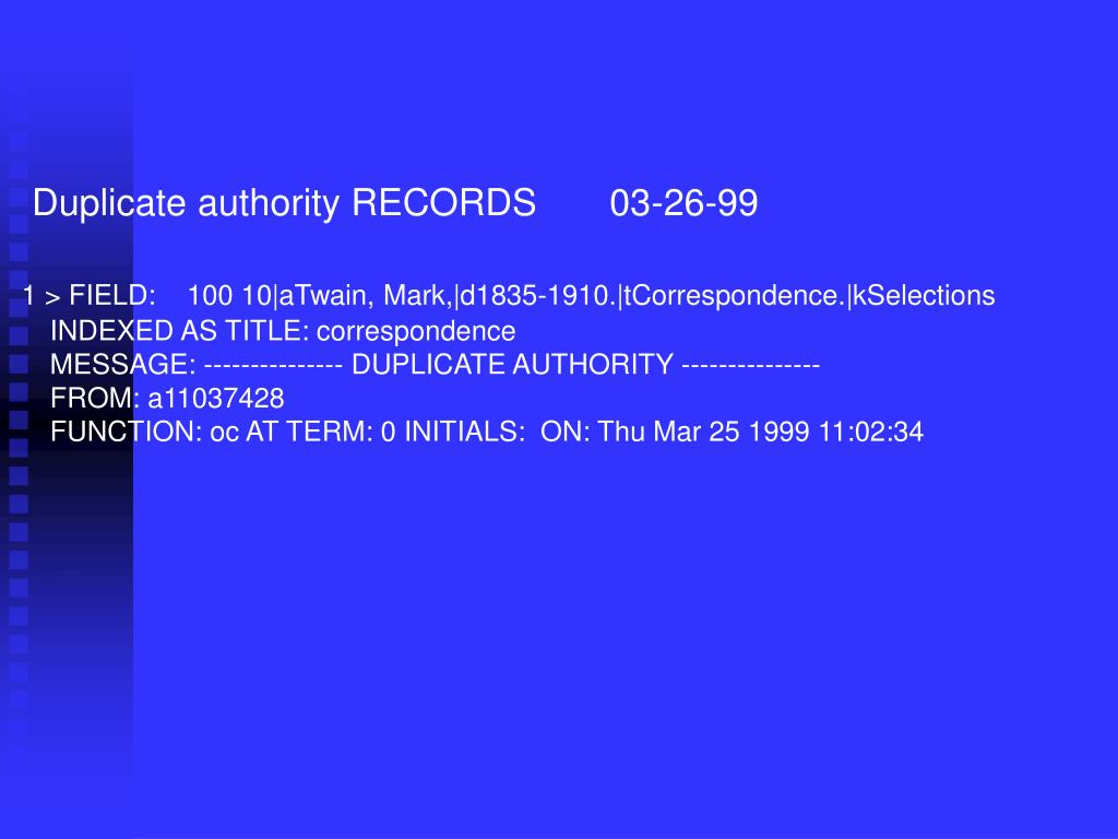 Duplicate authority RECORDS       03-26-99