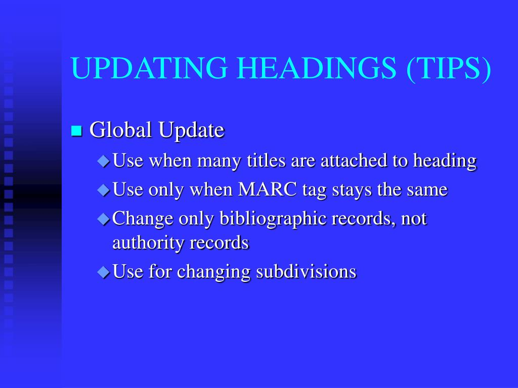 UPDATING HEADINGS (TIPS)