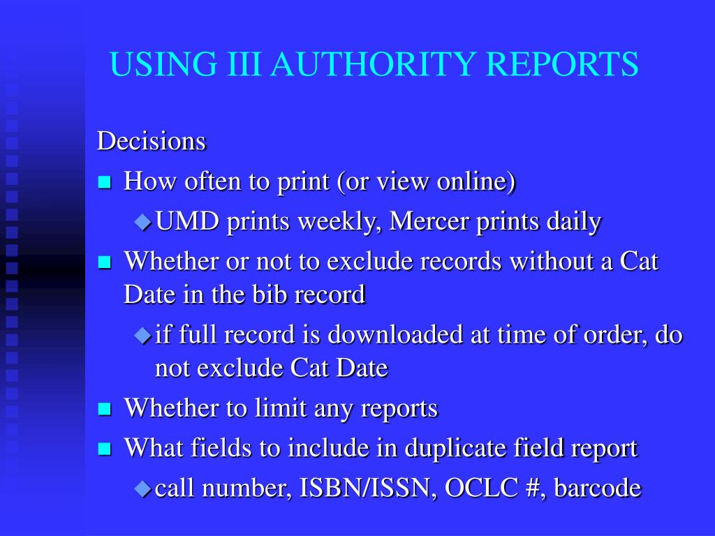 USING III AUTHORITY REPORTS
