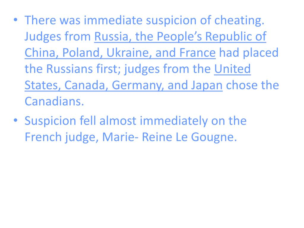 There was immediate suspicion of cheating. Judges from