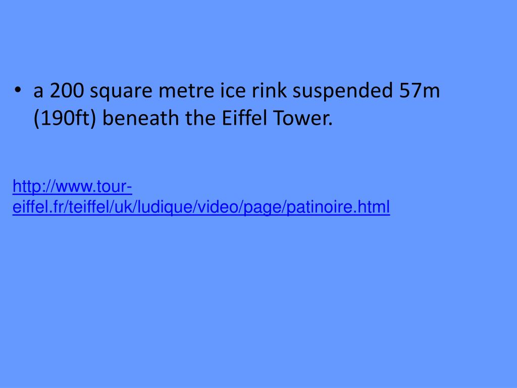 a 200 square metre ice rink suspended 57m (190ft) beneath the Eiffel Tower.