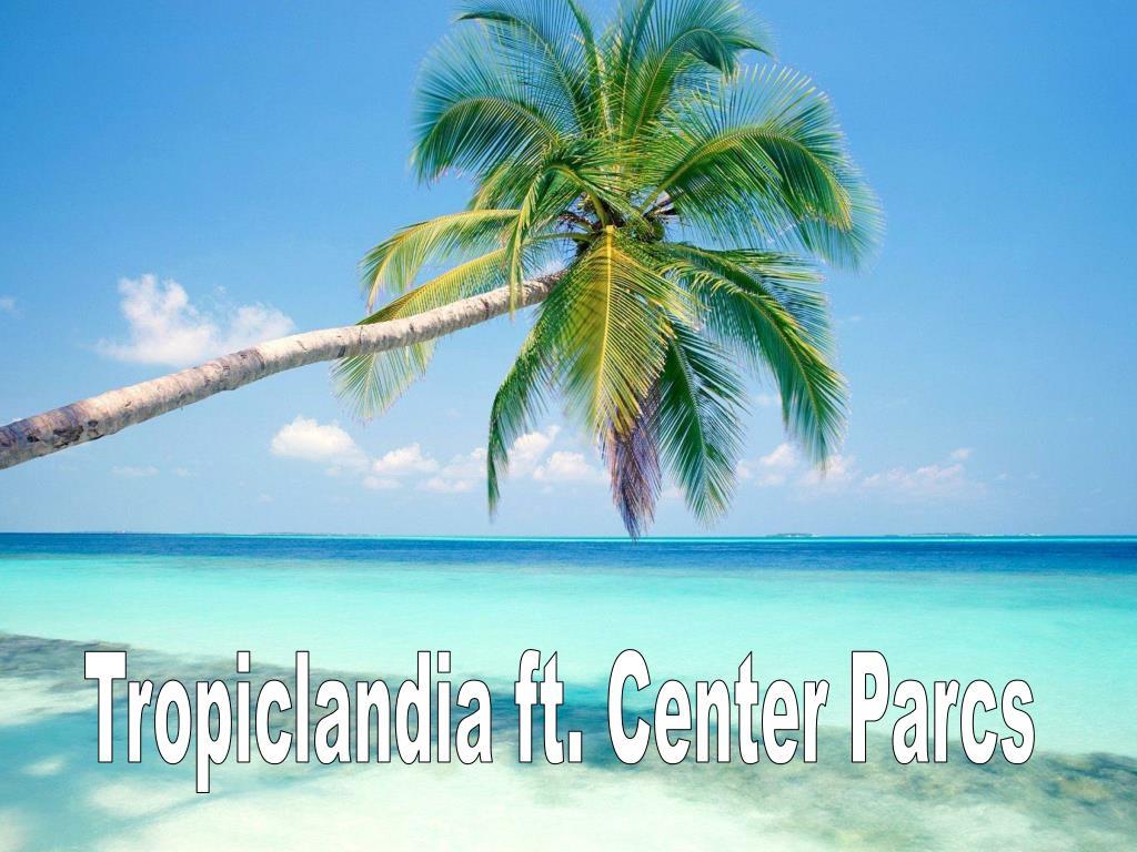 Tropiclandia ft. Center Parcs