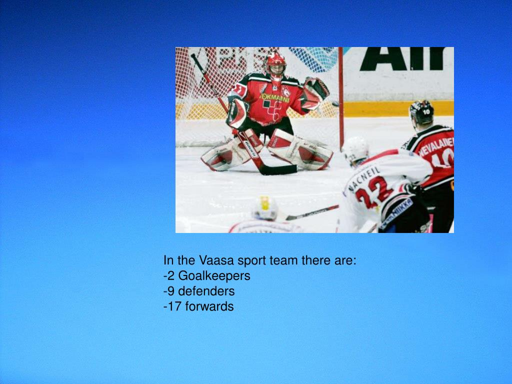 In the Vaasa sport team there are: