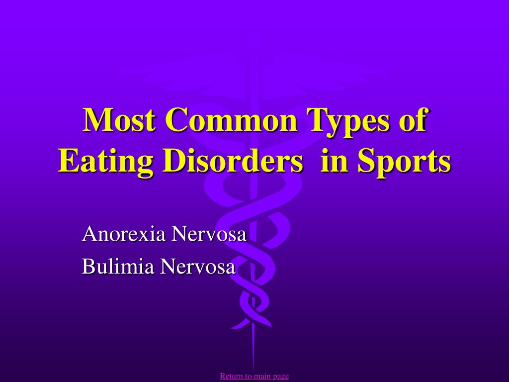 Most Common Types of Eating Disorders  in Sports