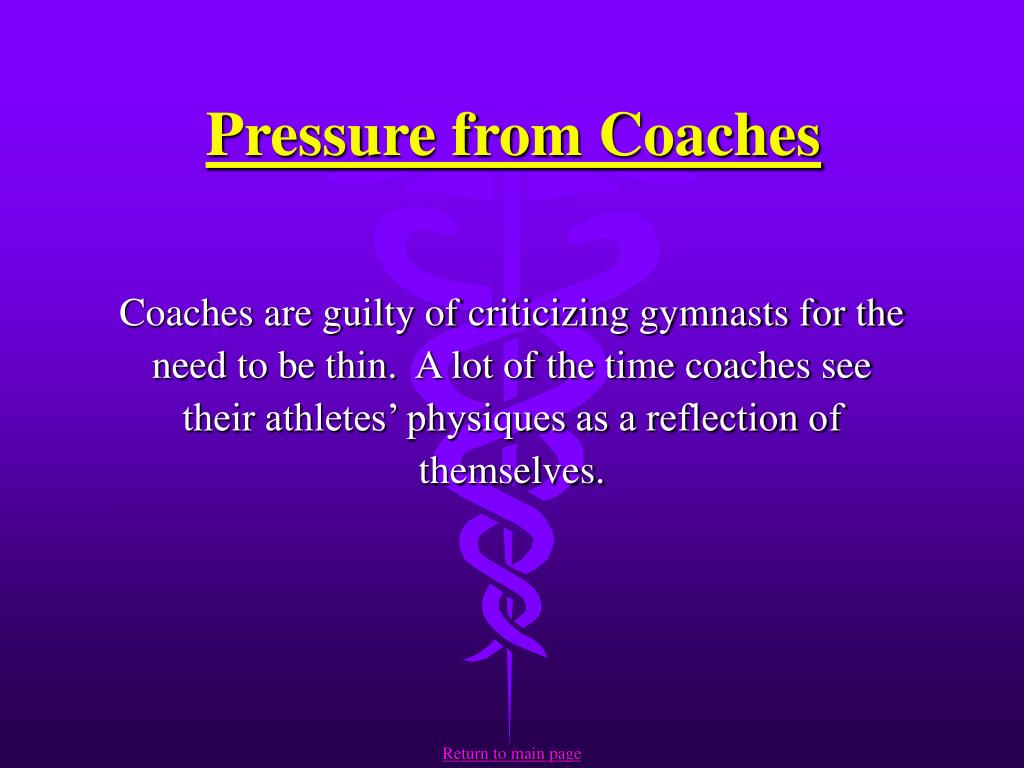 Pressure from Coaches