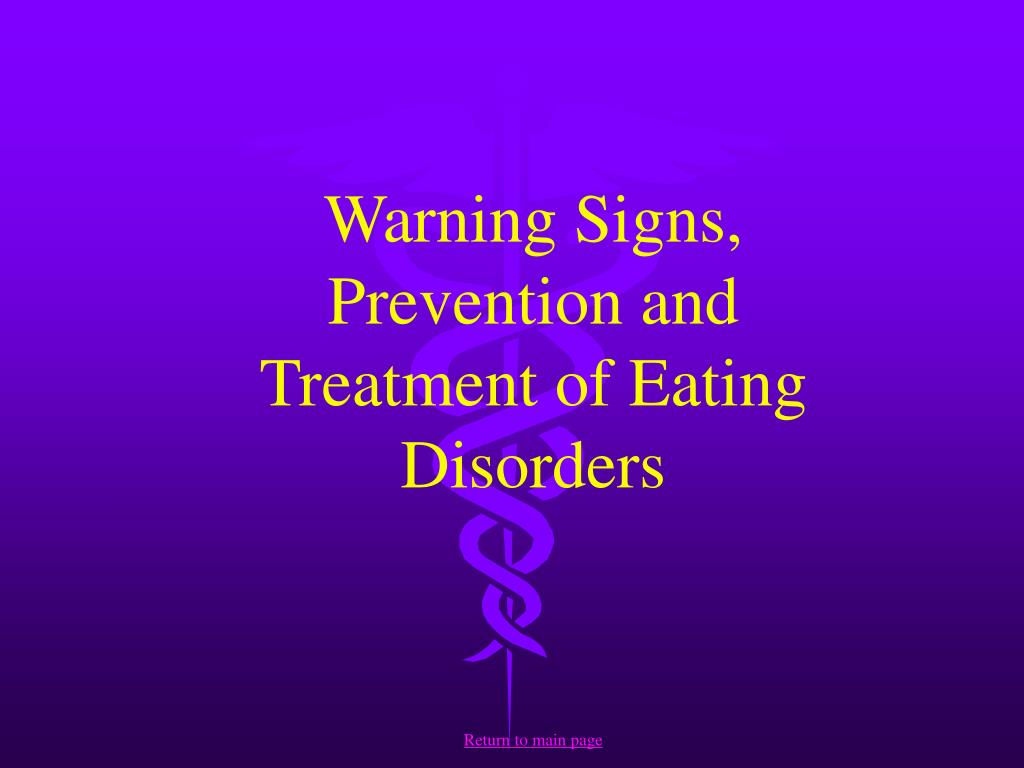 Warning Signs, Prevention and Treatment of Eating Disorders
