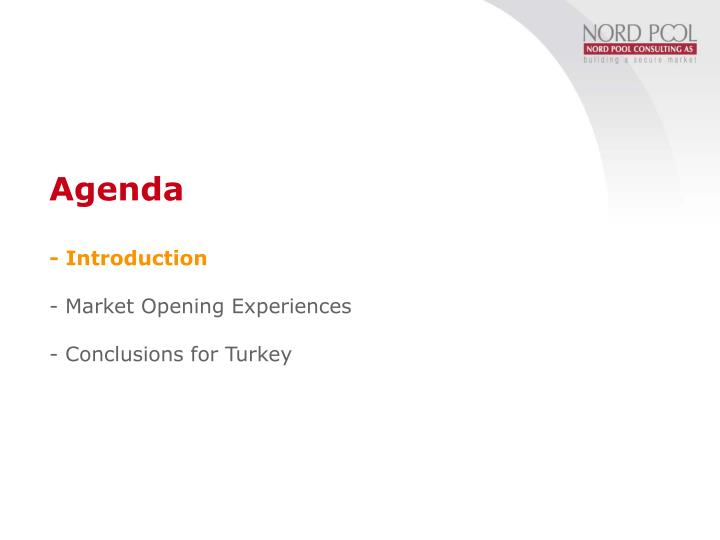 Agenda introduction market opening experiences conclusions for turkey l.jpg