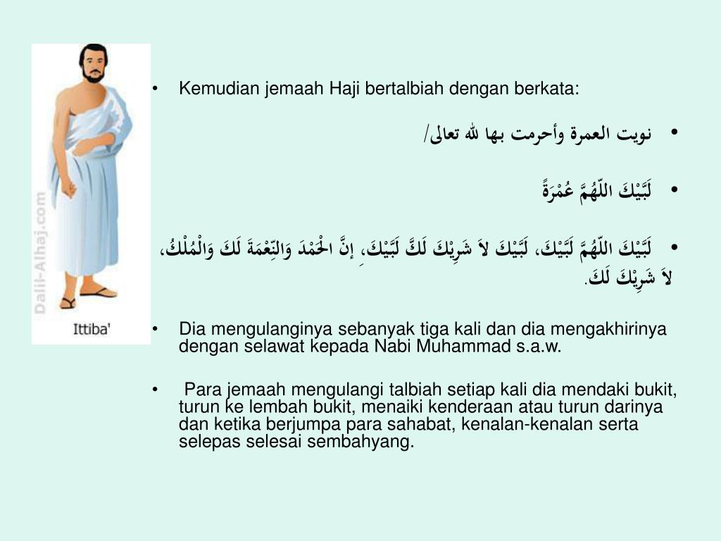Kemudian jemaah Haji bertalbiah dengan berkata: