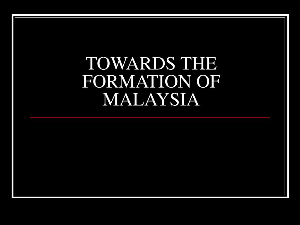 the formation of malaysia Press question mark to see available shortcut keys sign in.