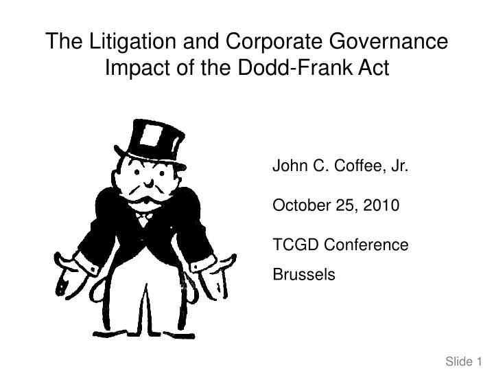 The Litigation and Corporate Governance Impact of the Dodd-Frank Act