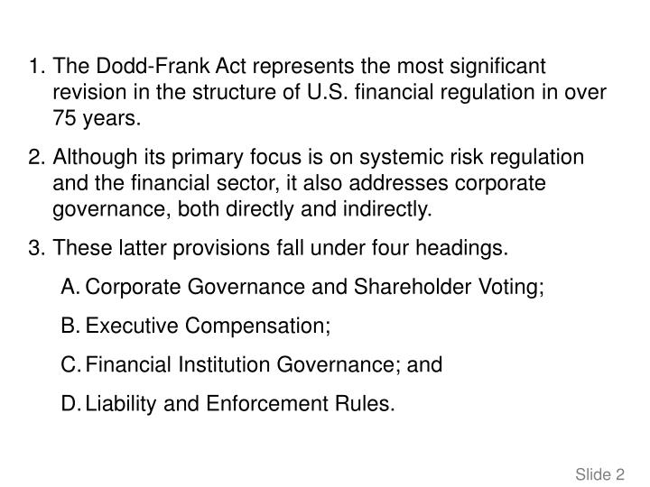 The Dodd-Frank Act represents the most significant revision in the structure of U.S. financial regul...