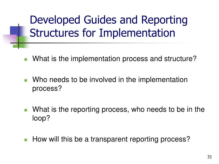 Developed Guides and Reporting Structures for Implementation