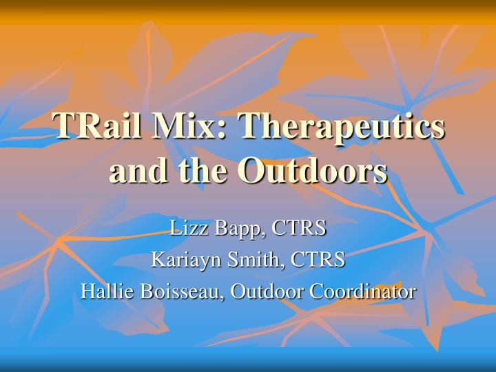 Trail mix therapeutics and the outdoors