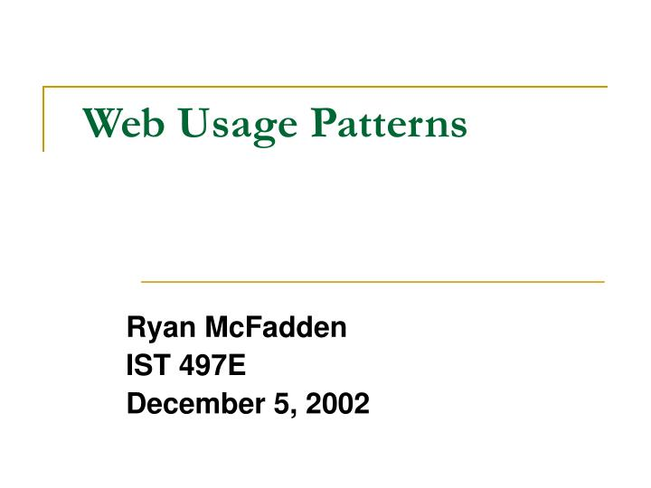 Web usage patterns l.jpg