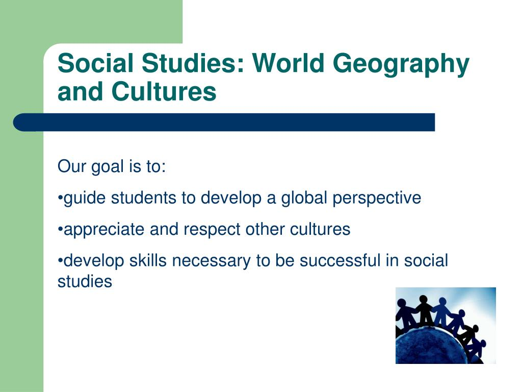 Social Studies: World Geography and Cultures