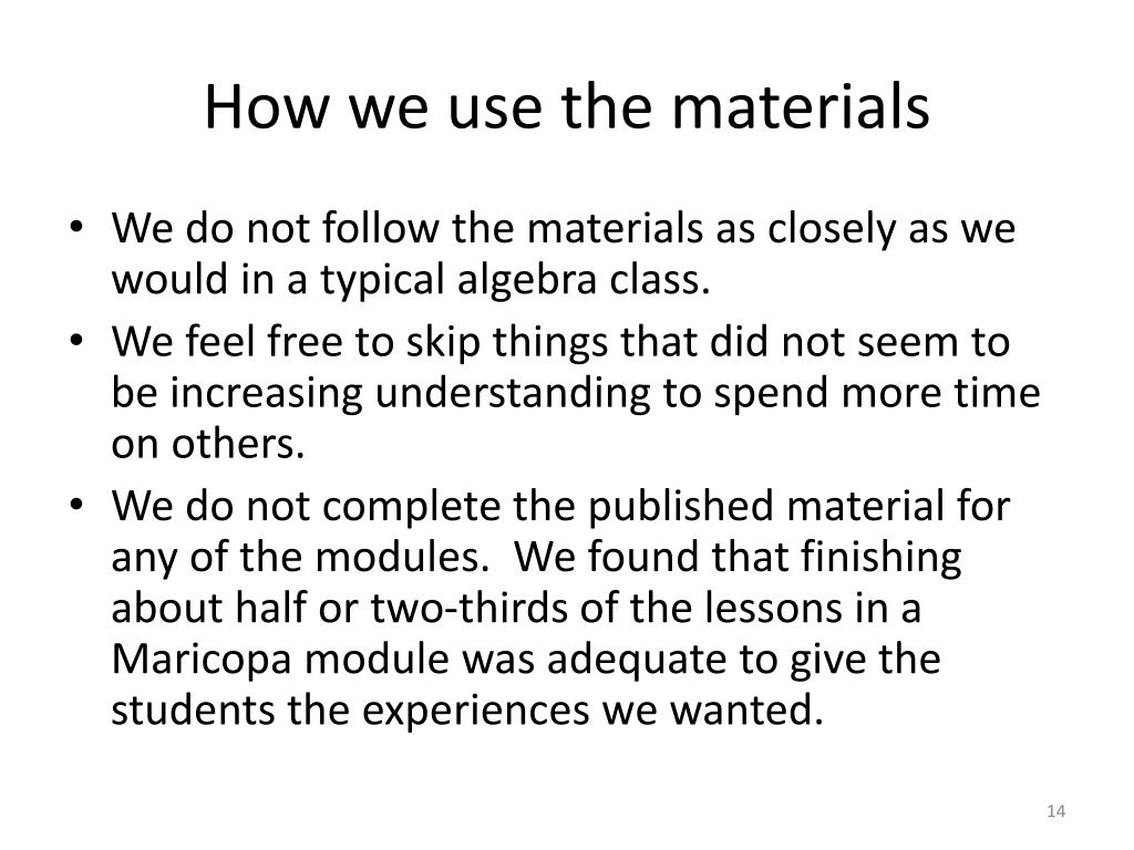 How we use the materials