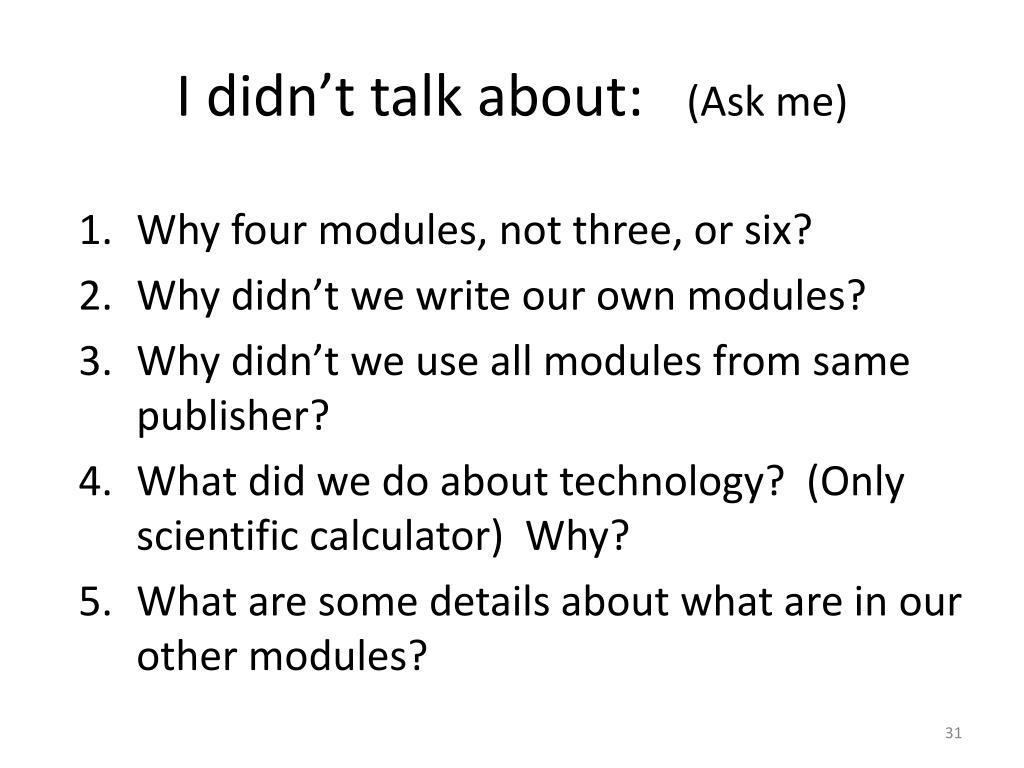 I didn't talk about: