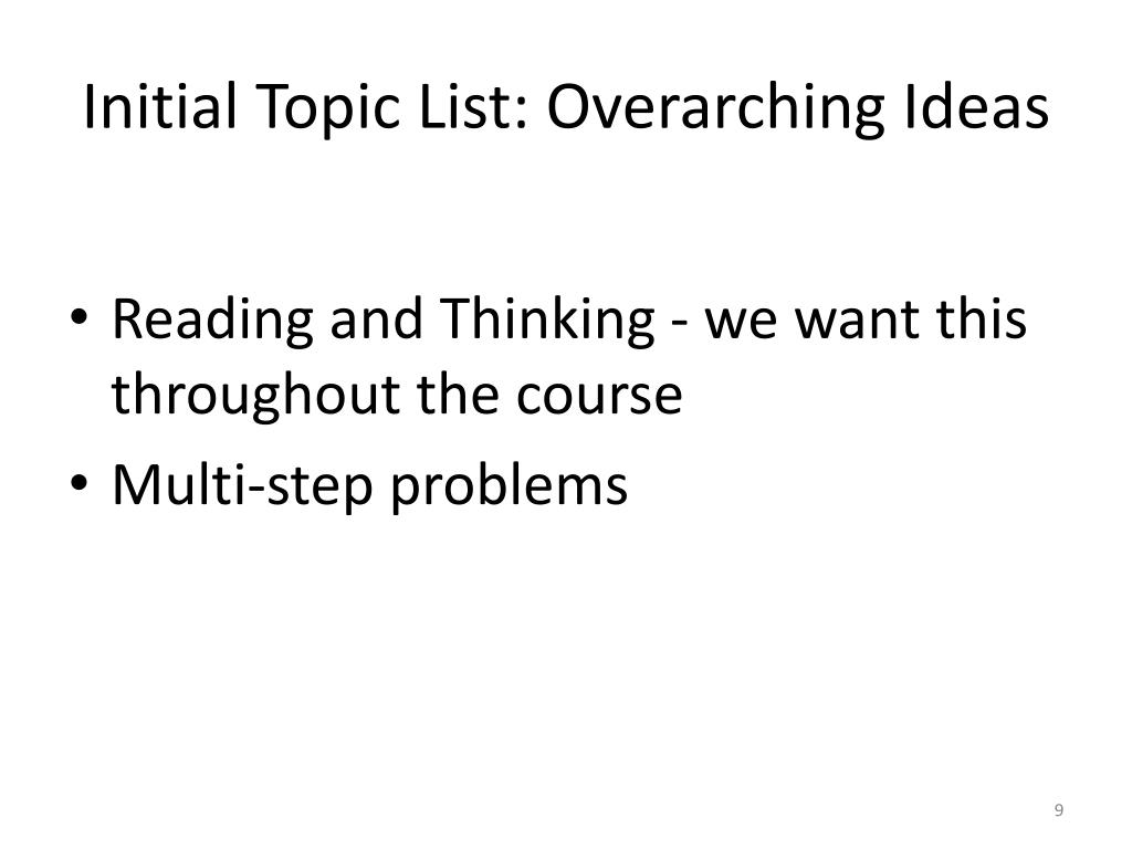 Initial Topic List: Overarching Ideas