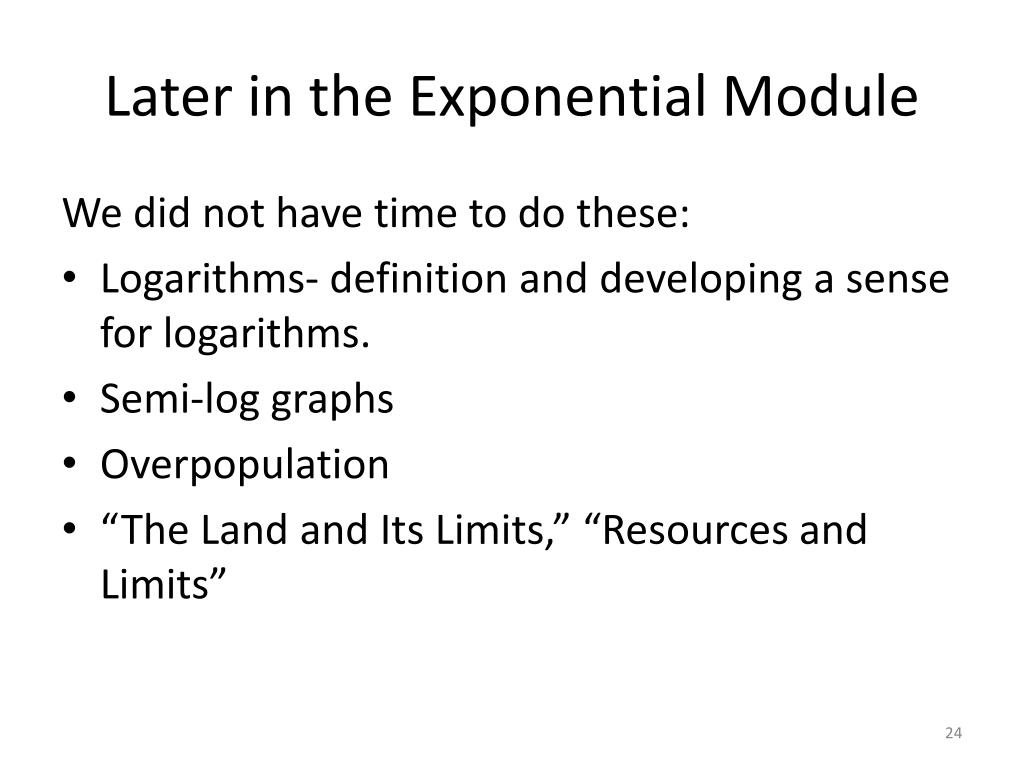 Later in the Exponential Module