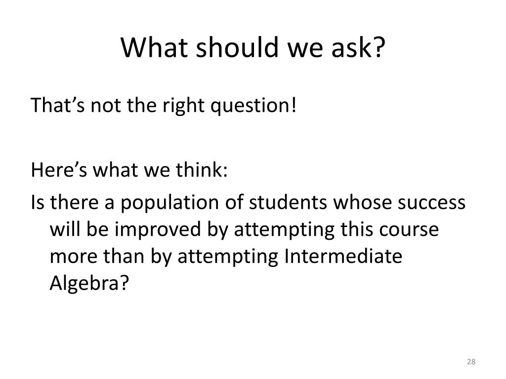 What should we ask?