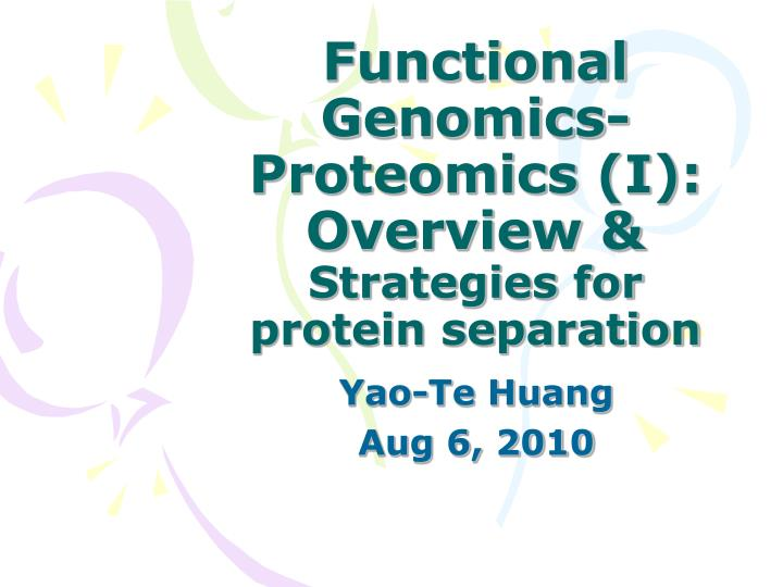 Functional genomics proteomics i overview strategies for protein separation