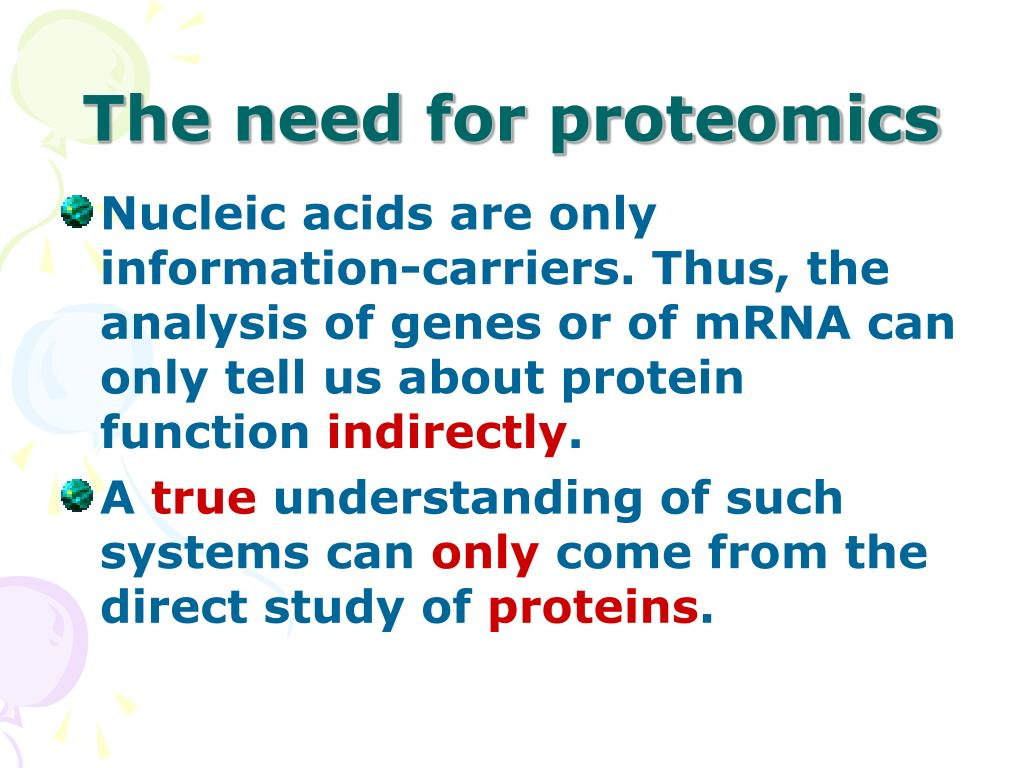 The need for proteomics