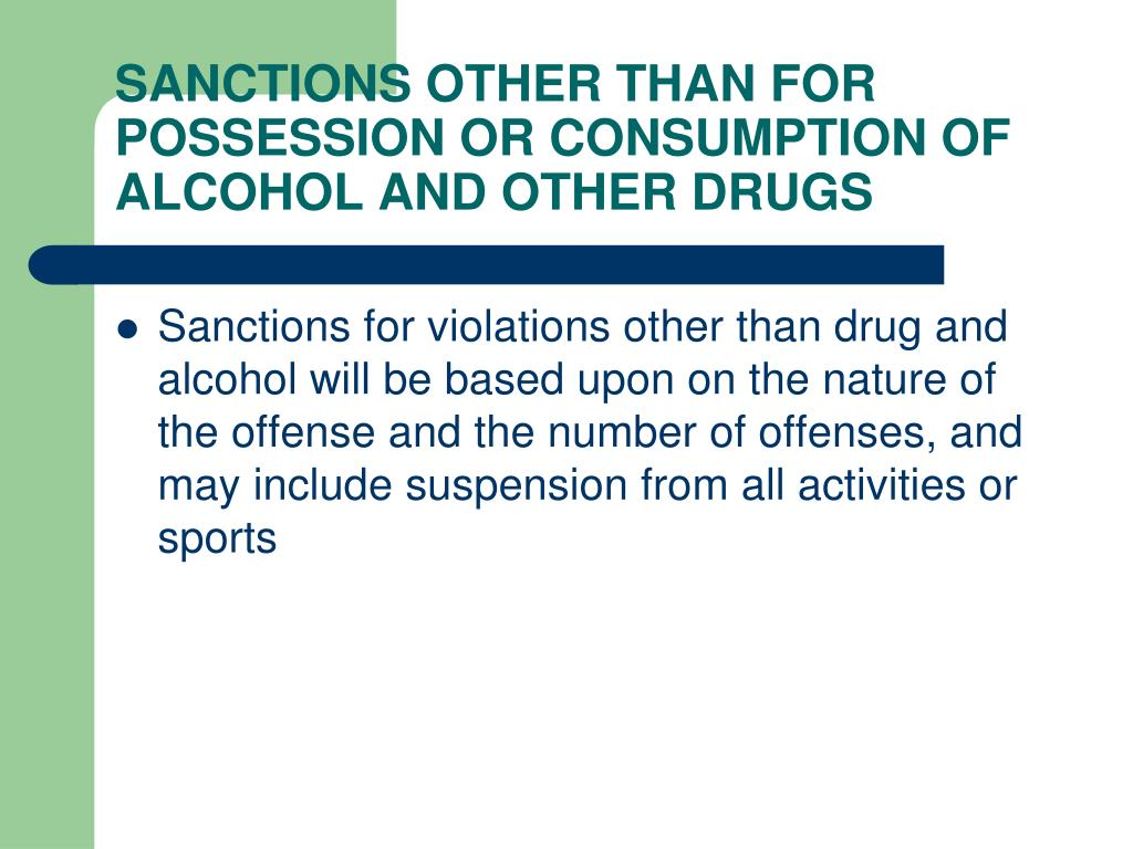 SANCTIONS OTHER THAN FOR POSSESSION OR CONSUMPTION OF ALCOHOL AND OTHER DRUGS